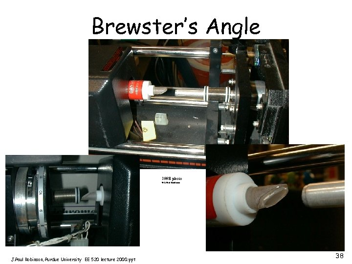 Brewster's Angle 1998 photo © J. Paul Robinson, Purdue University EE 520 lecture 2000.