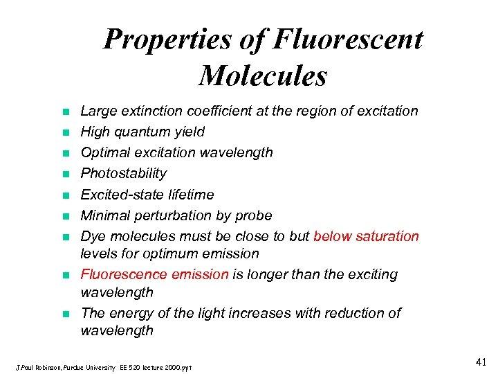 Properties of Fluorescent Molecules n n n n n Large extinction coefficient at the