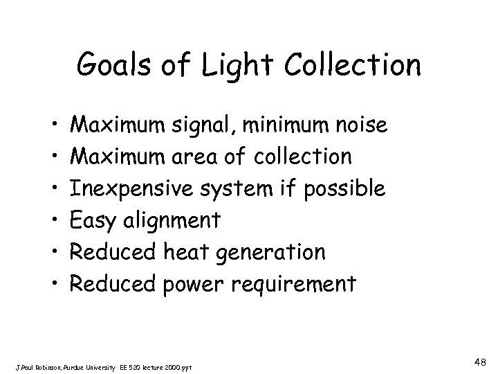 Goals of Light Collection • • • Maximum signal, minimum noise Maximum area of