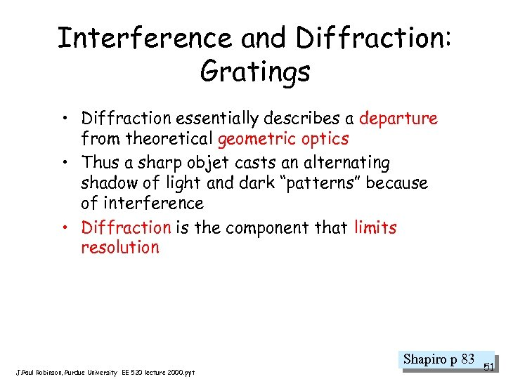 Interference and Diffraction: Gratings • Diffraction essentially describes a departure from theoretical geometric optics