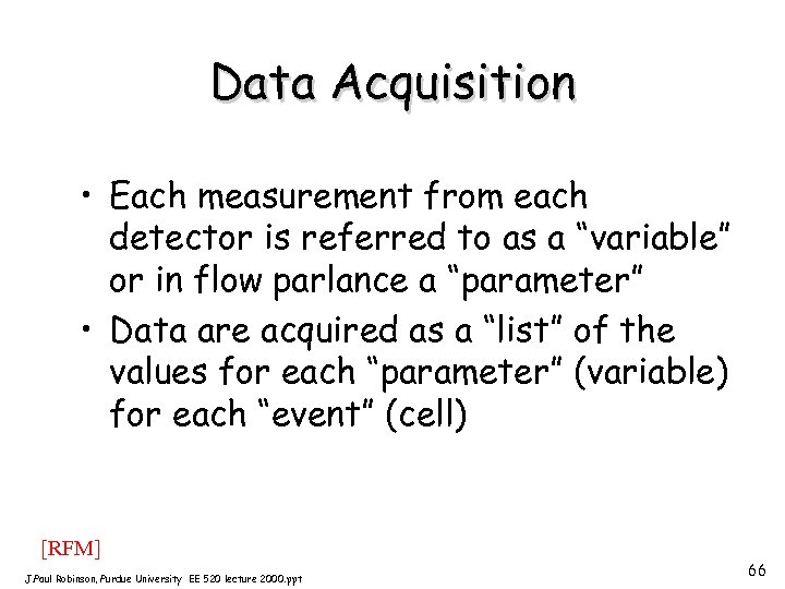 """Data Acquisition • Each measurement from each detector is referred to as a """"variable"""""""