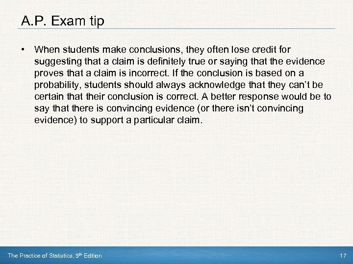 A. P. Exam tip • When students make conclusions, they often lose credit for