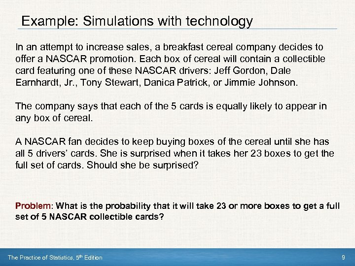 Example: Simulations with technology In an attempt to increase sales, a breakfast cereal company