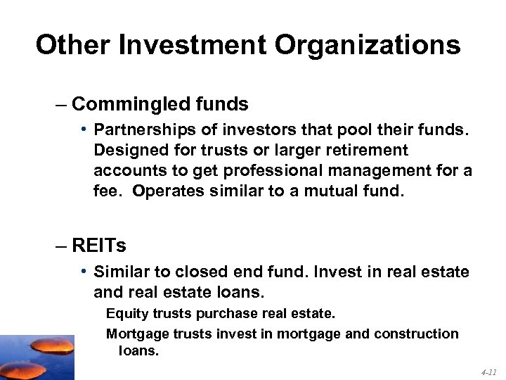 Other Investment Organizations – Commingled funds • Partnerships of investors that pool their funds.