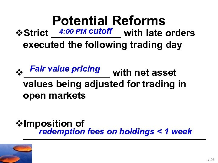 Potential Reforms 4: 00 PM cutoff v. Strict _______ with late orders executed the