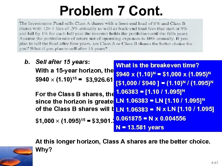 Problem 7 Cont. b. Sell after 15 years: What is the breakeven time? With