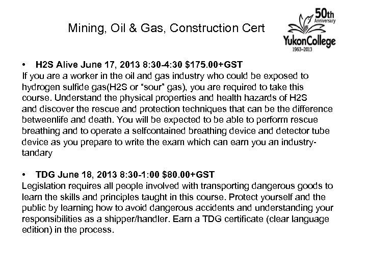 Mining, Oil & Gas, Construction Certificates • H 2 S Alive June 17,