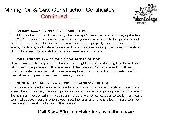 Mining, Oil & Gas, Construction Certificates Continued…… • WHMIS June 18, 2013 1: 30