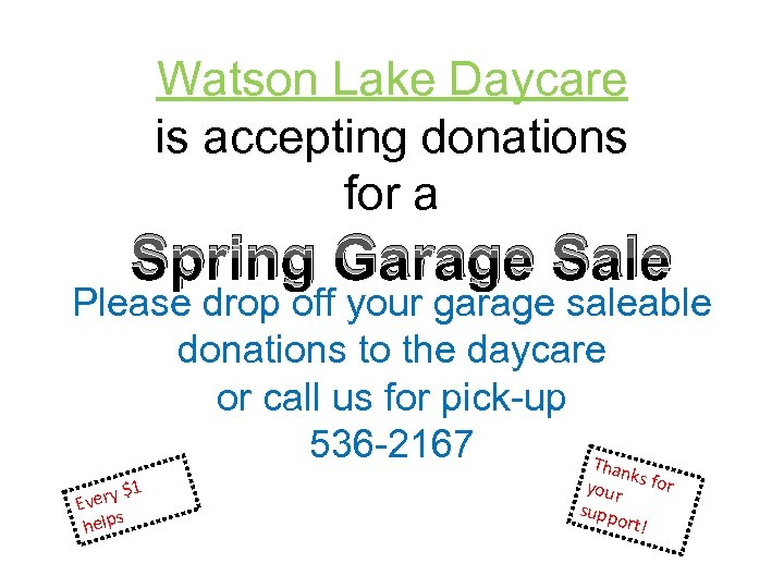 Watson Lake Daycare is accepting donations for a Spring Garage Sale Please drop off