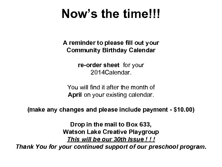 Now's the time!!! A reminder to please fill out your Community Birthday Calendar re-order