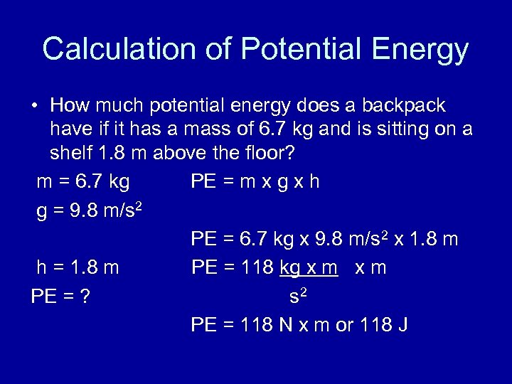 Calculation of Potential Energy • How much potential energy does a backpack have if