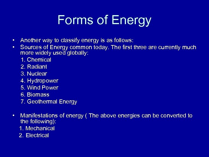Forms of Energy • Another way to classify energy is as follows: • Sources