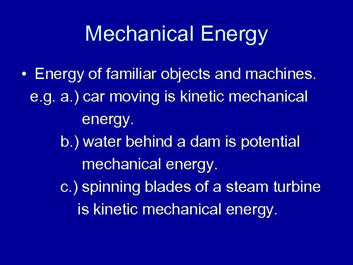 Mechanical Energy • Energy of familiar objects and machines. e. g. a. ) car