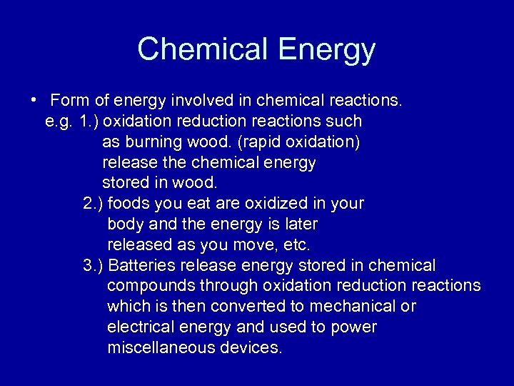 Chemical Energy • Form of energy involved in chemical reactions. e. g. 1. )