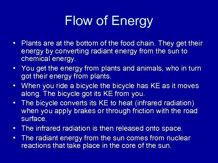Flow of Energy • Plants are at the bottom of the food chain. They