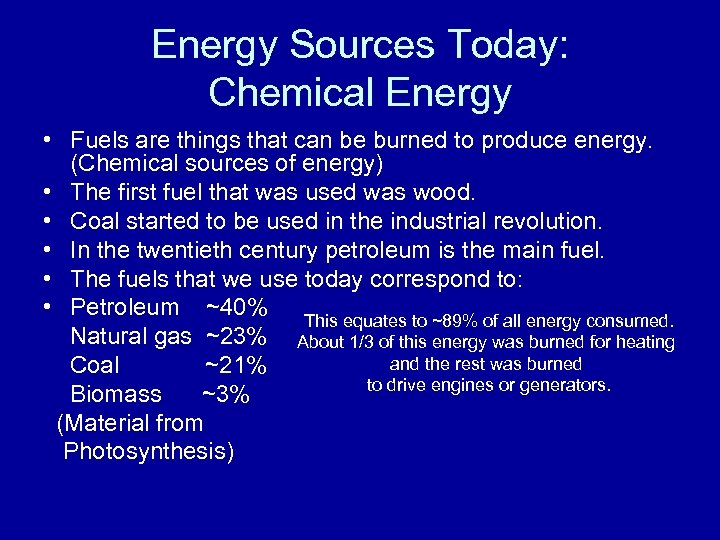 Energy Sources Today: Chemical Energy • Fuels are things that can be burned to