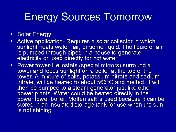 Energy Sources Tomorrow • Solar Energy: • Active application- Requires a solar collector in