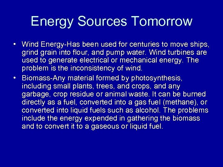 Energy Sources Tomorrow • Wind Energy-Has been used for centuries to move ships, grind