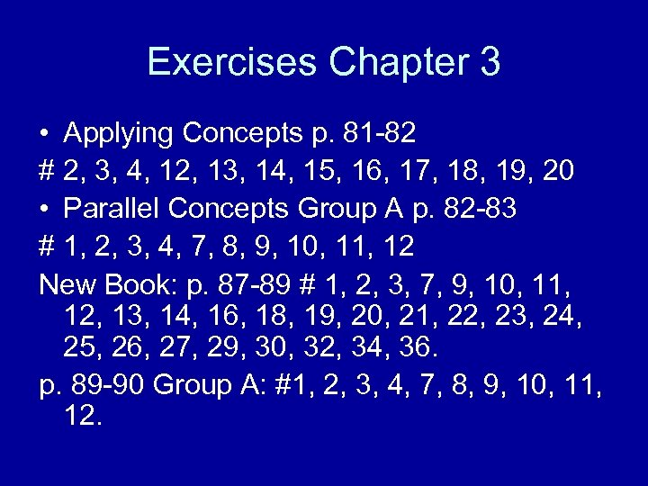 Exercises Chapter 3 • Applying Concepts p. 81 -82 # 2, 3, 4, 12,