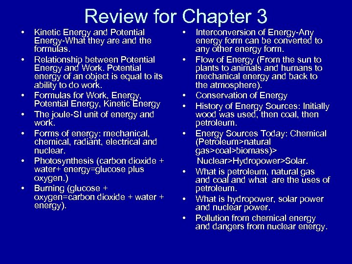 • • Review for Chapter 3 Kinetic Energy and Potential Energy-What they are