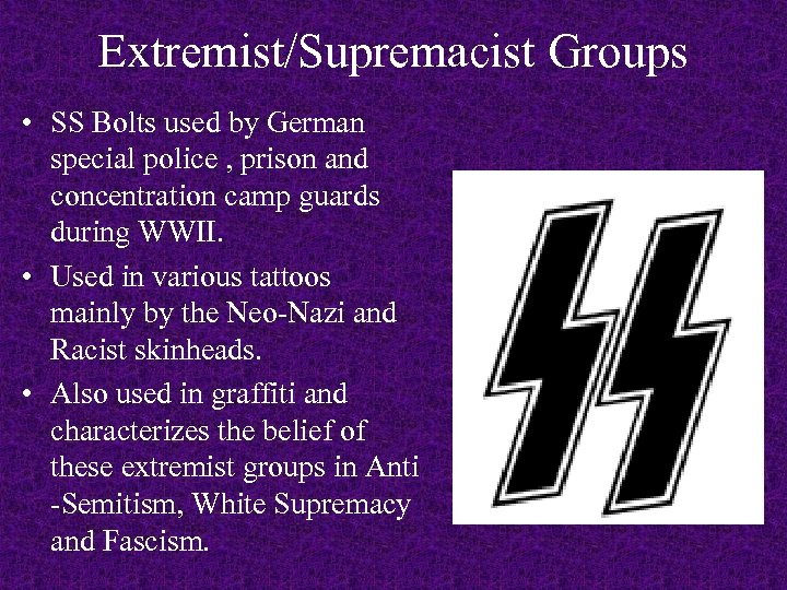 Extremist/Supremacist Groups • SS Bolts used by German special police , prison and concentration