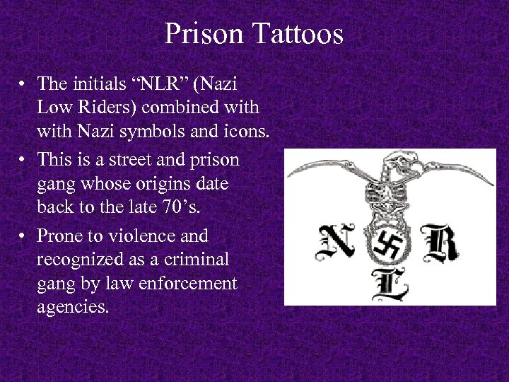 "Prison Tattoos • The initials ""NLR"" (Nazi Low Riders) combined with Nazi symbols and"