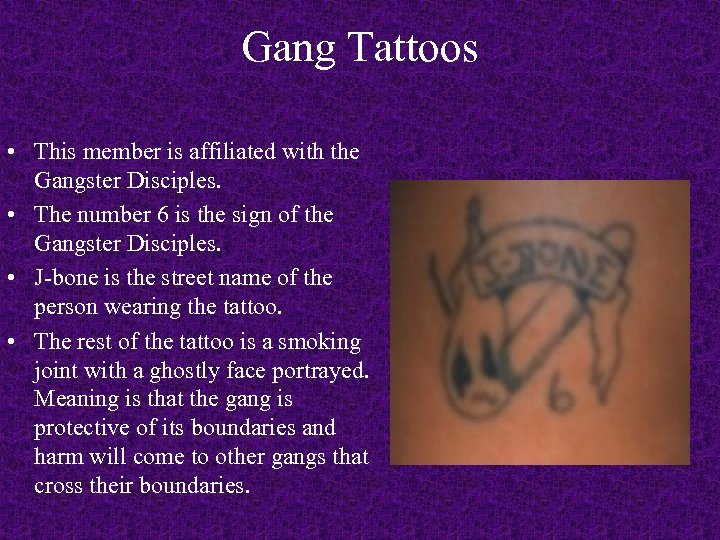 Gang Tattoos • This member is affiliated with the Gangster Disciples. • The number