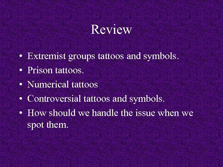Review • • • Extremist groups tattoos and symbols. Prison tattoos. Numerical tattoos Controversial