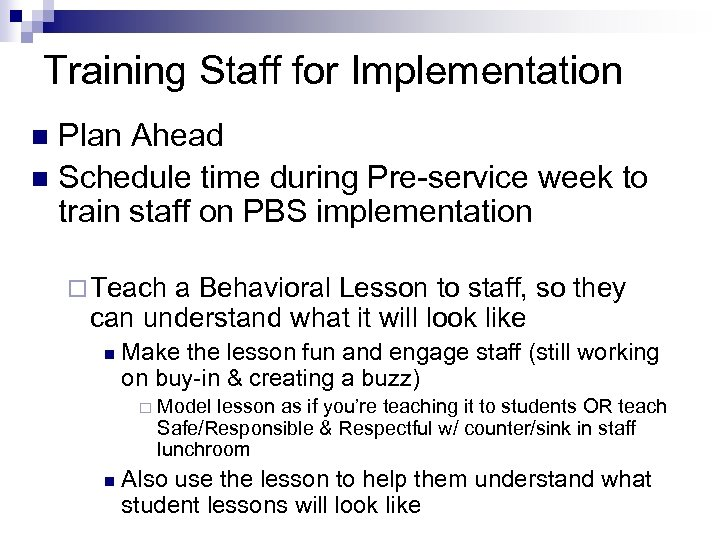 Training Staff for Implementation Plan Ahead n Schedule time during Pre-service week to train
