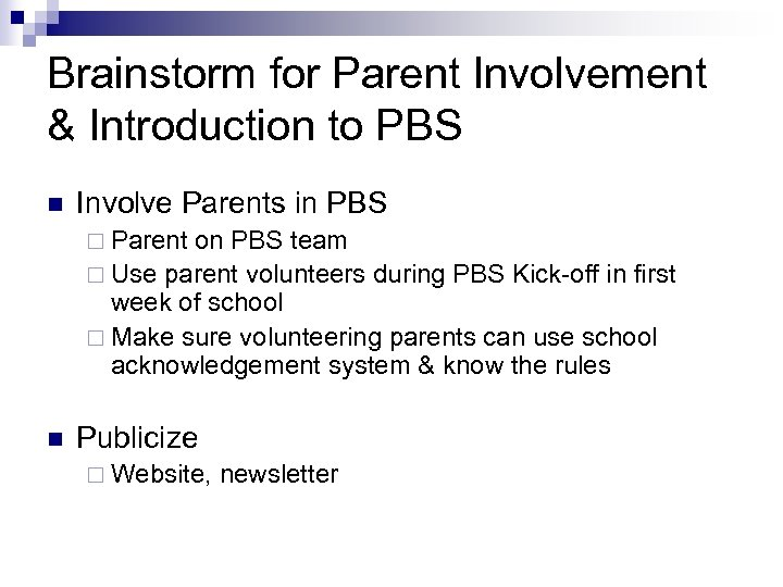 Brainstorm for Parent Involvement & Introduction to PBS n Involve Parents in PBS ¨