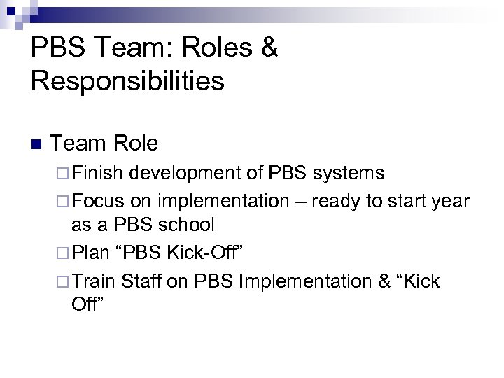 PBS Team: Roles & Responsibilities n Team Role ¨ Finish development of PBS systems