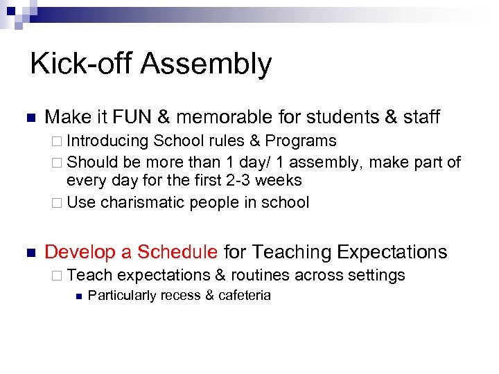 Kick-off Assembly n Make it FUN & memorable for students & staff ¨ Introducing
