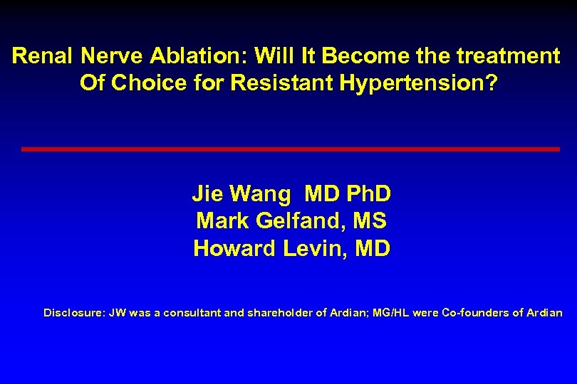Renal Nerve Ablation: Will It Become the treatment Of Choice for Resistant Hypertension? Jie