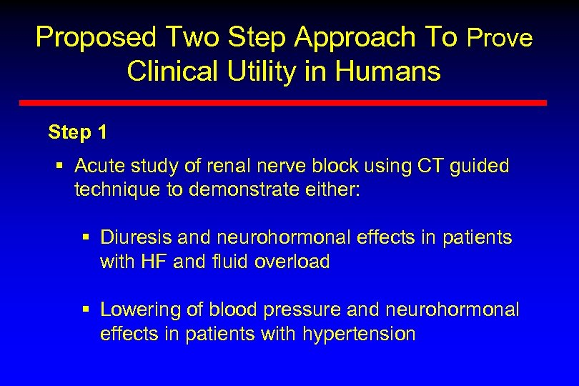 Proposed Two Step Approach To Prove Clinical Utility in Humans Step 1 § Acute