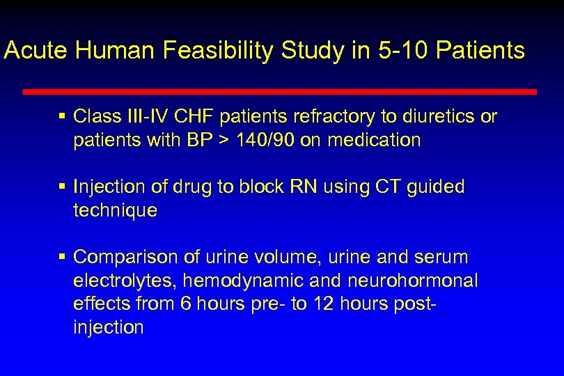 Acute Human Feasibility Study in 5 -10 Patients § Class III-IV CHF patients refractory