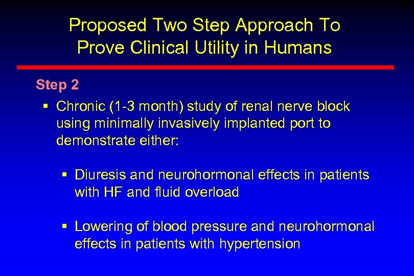 Proposed Two Step Approach To Prove Clinical Utility in Humans Step 2 § Chronic