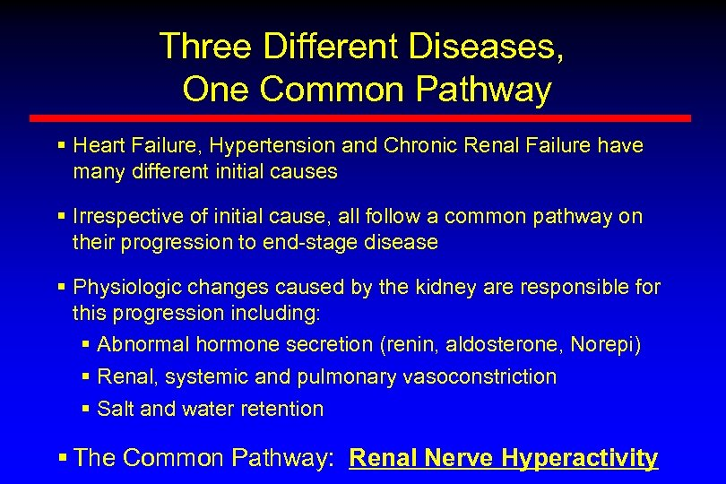 Three Different Diseases, One Common Pathway § Heart Failure, Hypertension and Chronic Renal Failure