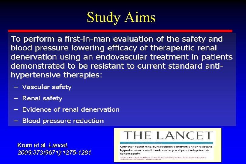 Study Aims Krum et al. Lancet. 2009; 373(9671): 1275 -1281.