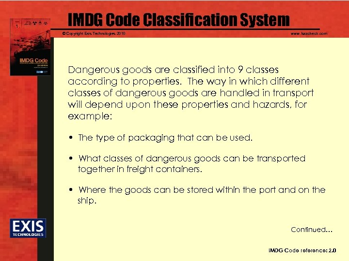 IMDG Code Classification System © Copyright Exis Technologies 2010 www. hazcheck. com Dangerous goods