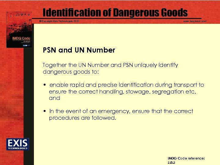Identification of Dangerous Goods © Copyright Exis Technologies 2010 www. hazcheck. com PSN and