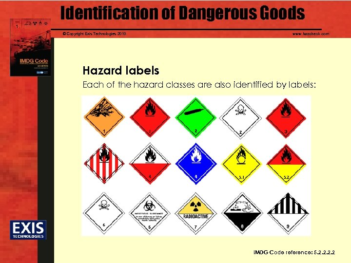 Identification of Dangerous Goods © Copyright Exis Technologies 2010 www. hazcheck. com Hazard labels