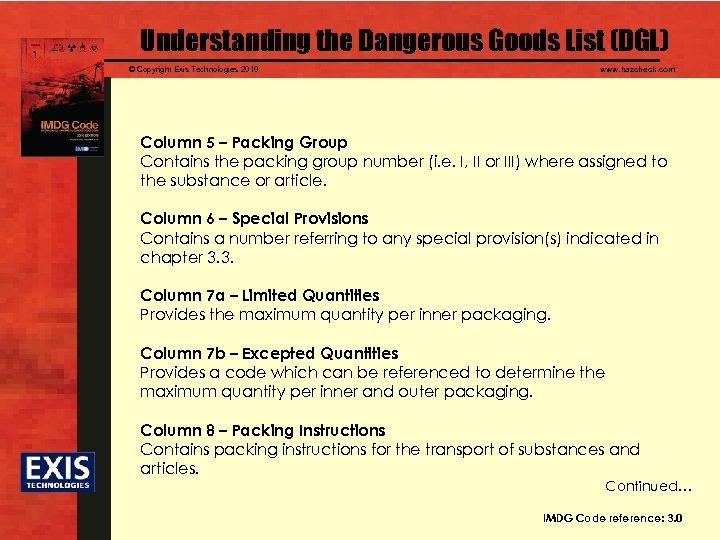 Understanding the Dangerous Goods List (DGL) © Copyright Exis Technologies 2010 www. hazcheck. com
