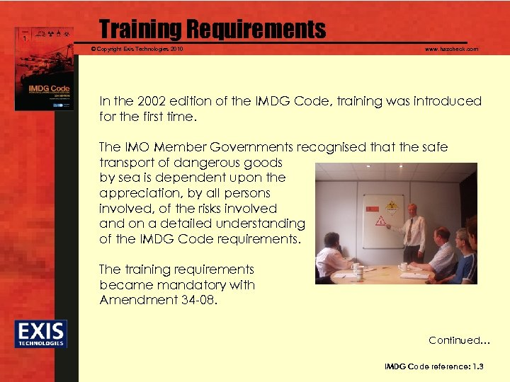 Training Requirements © Copyright Exis Technologies 2010 www. hazcheck. com In the 2002 edition