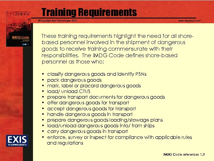 Training Requirements © Copyright Exis Technologies 2010 www. hazcheck. com These training requirements highlight