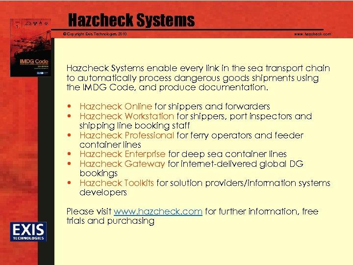 Hazcheck Systems © Copyright Exis Technologies 2010 www. hazcheck. com Hazcheck Systems enable every