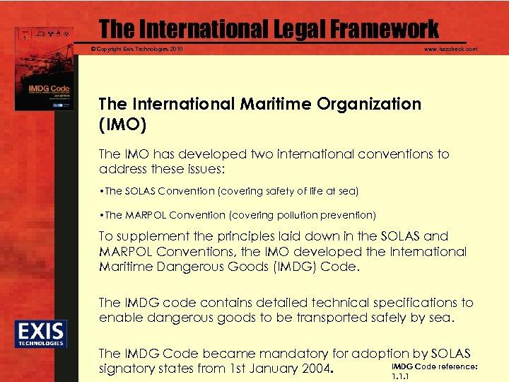 The International Legal Framework © Copyright Exis Technologies 2010 www. hazcheck. com The International