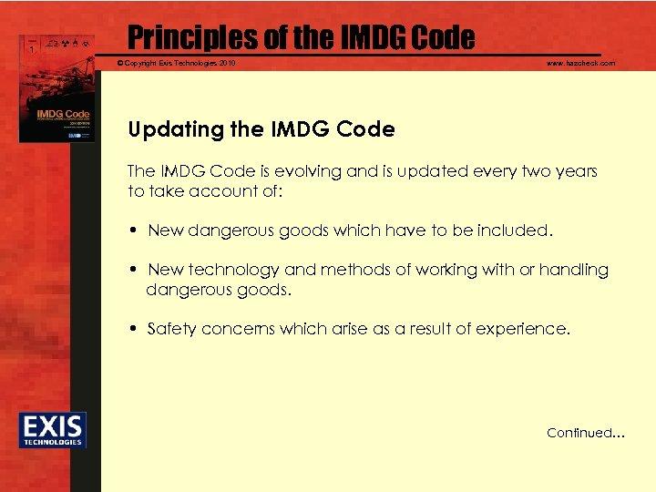 Principles of the IMDG Code © Copyright Exis Technologies 2010 www. hazcheck. com Updating