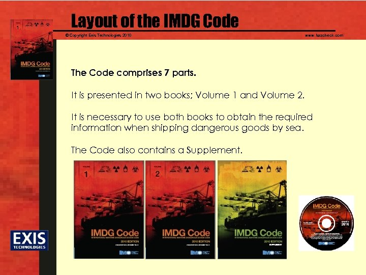 Layout of the IMDG Code © Copyright Exis Technologies 2010 www. hazcheck. com The
