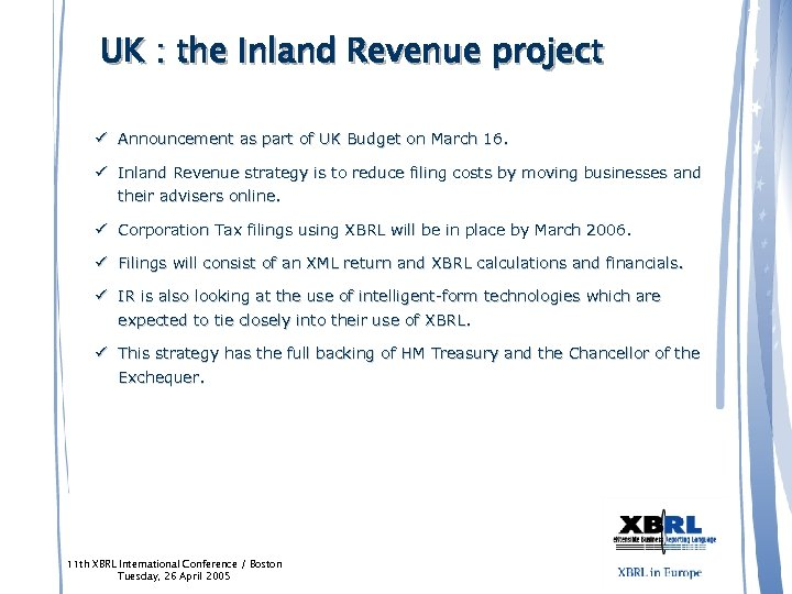 UK : the Inland Revenue project ü Announcement as part of UK Budget on