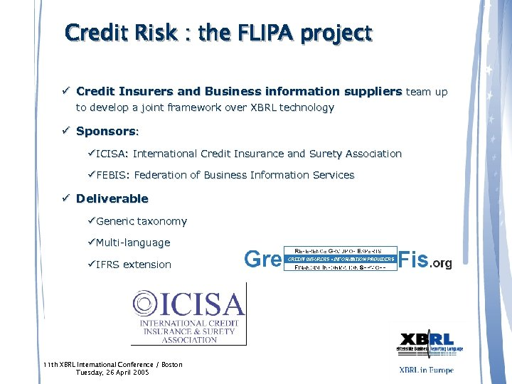 Credit Risk : the FLIPA project ü Credit Insurers and Business information suppliers team